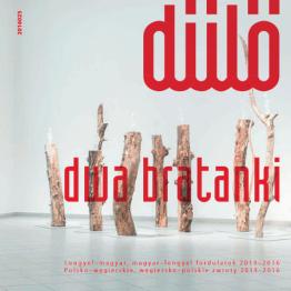 Dűlő - Dwa Bratanki 2014-2016